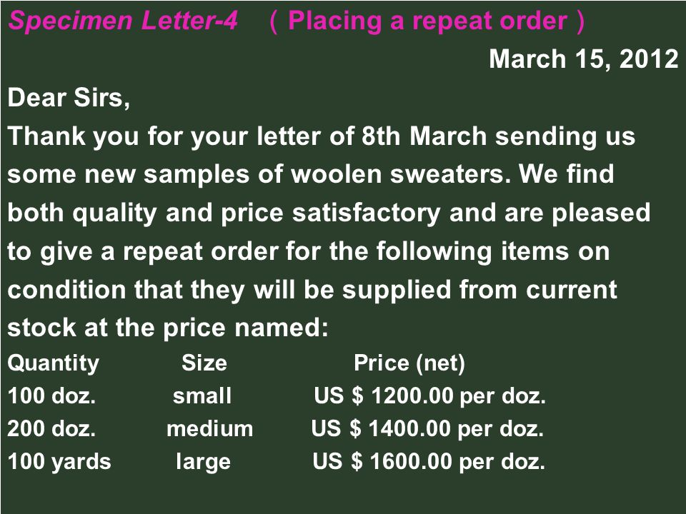 Specimen Letter-4 (Placing a repeat order) March 15, 2012 Dear Sirs,