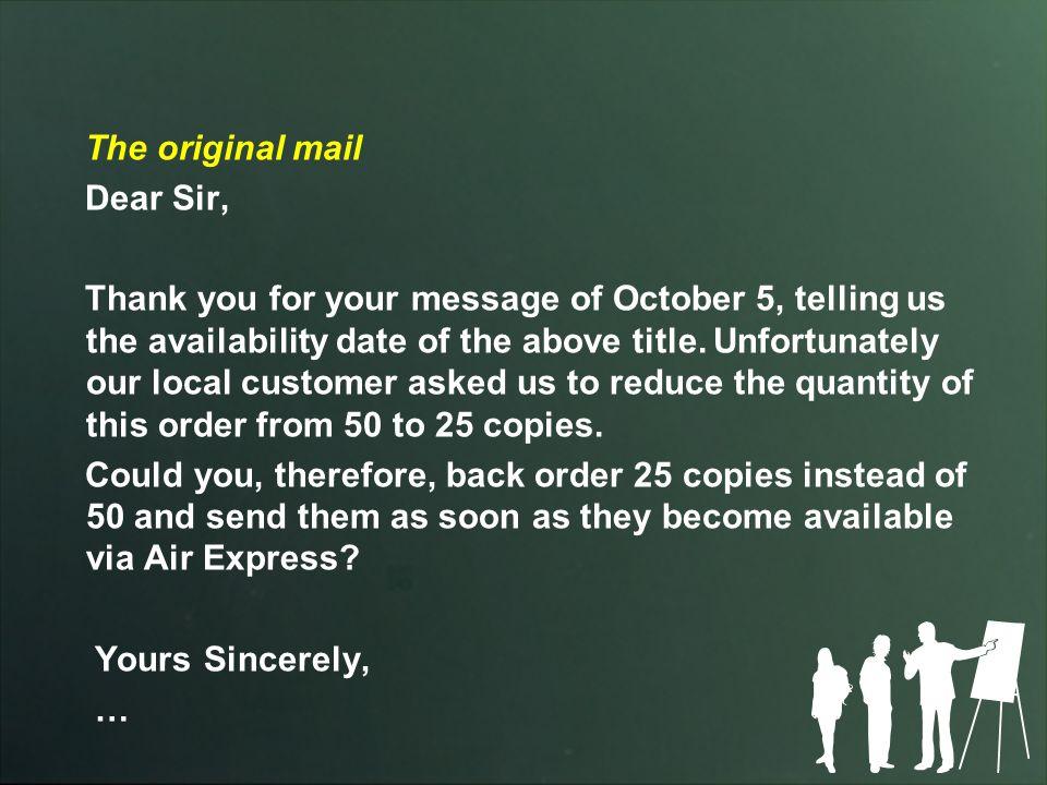 The original mail Dear Sir,