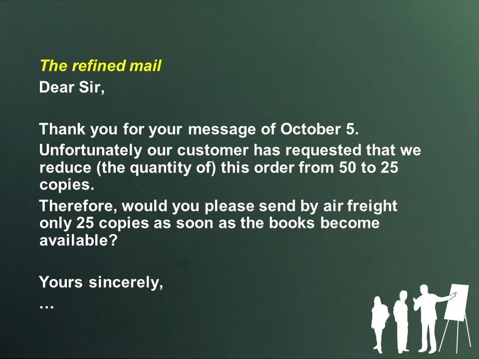 The refined mail Dear Sir, Thank you for your message of October 5.