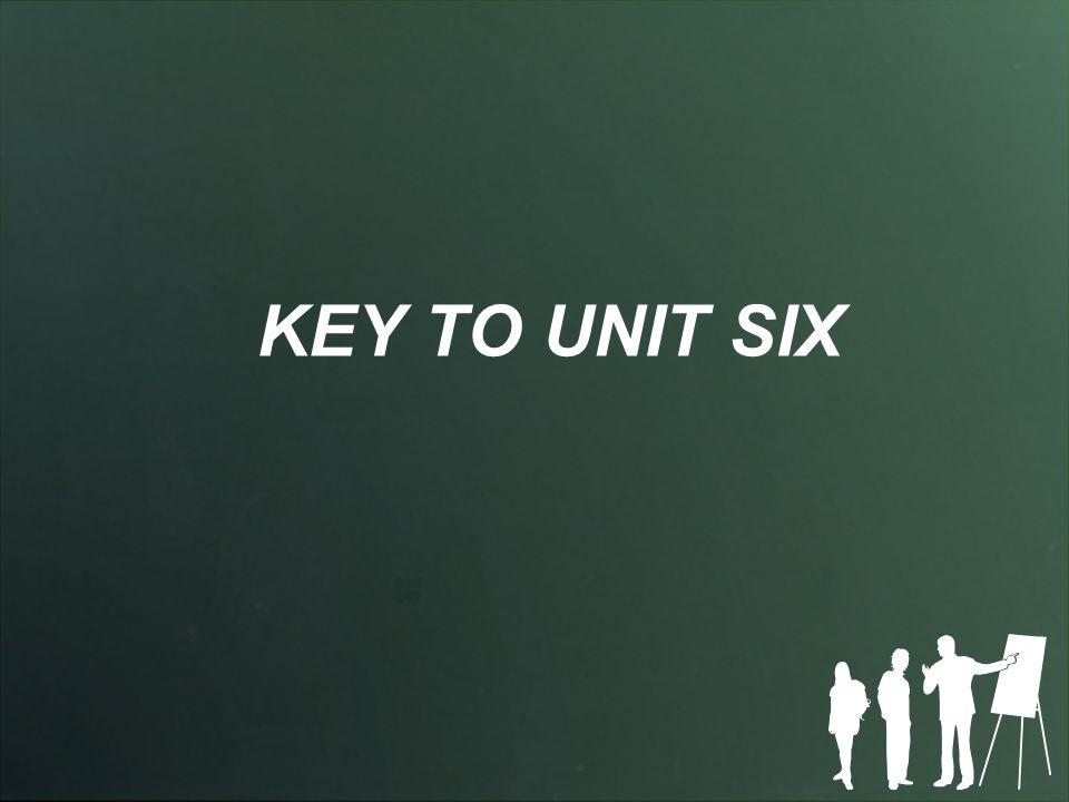 KEY TO UNIT SIX