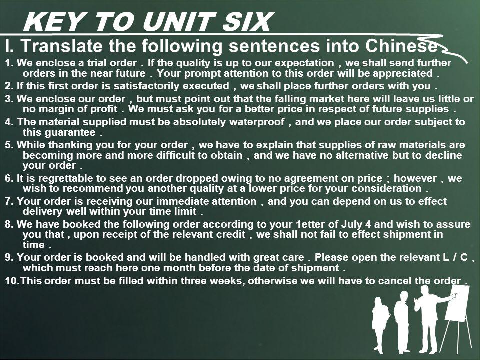KEY TO UNIT SIX I. Translate the following sentences into Chinese