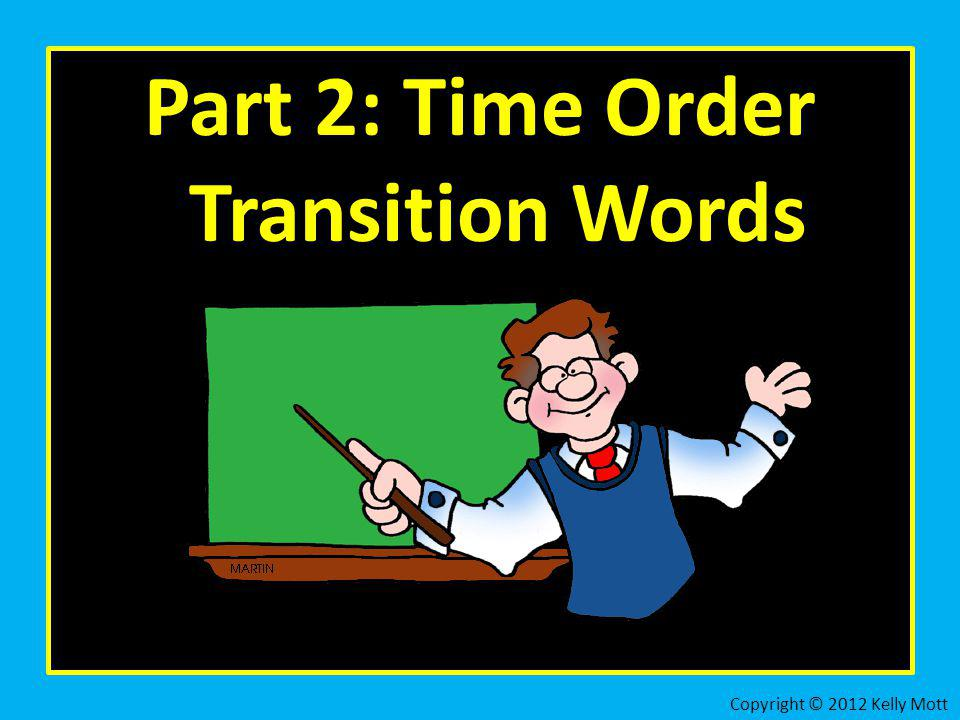 Part 2: Time Order Transition Words