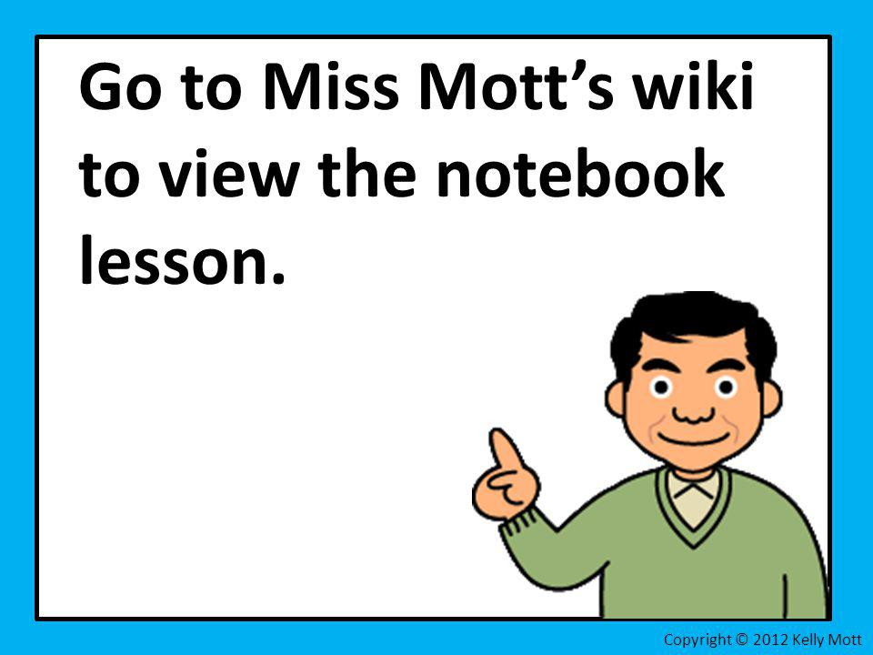 Go to Miss Mott's wiki to view the notebook lesson.