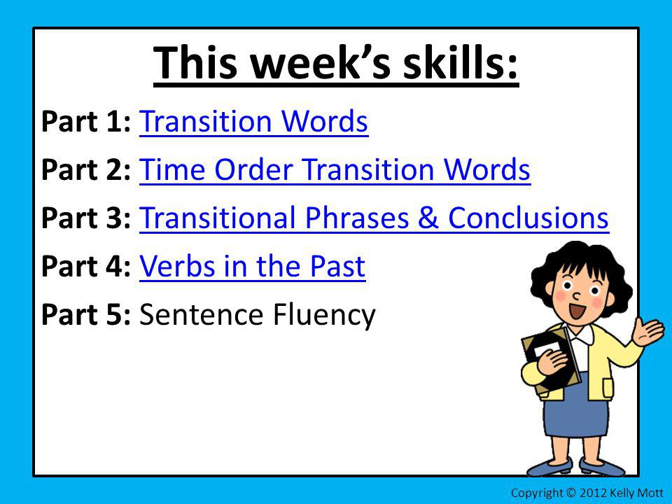 This week's skills: Part 1: Transition Words