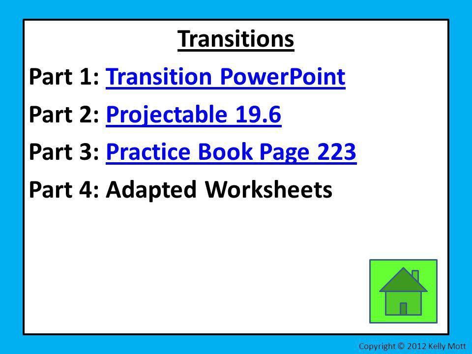 Transitions Part 1: Transition PowerPoint Part 2: Projectable 19