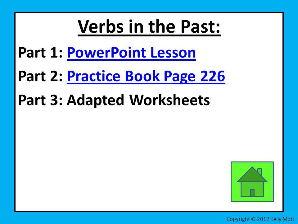 Verbs in the Past: Part 1: PowerPoint Lesson
