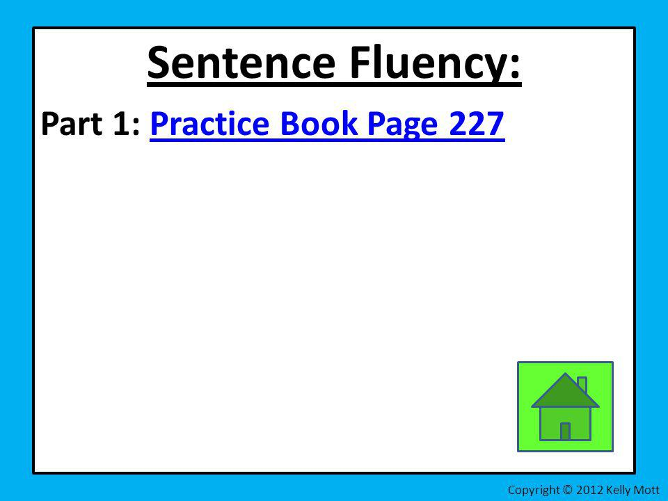 Sentence Fluency: Part 1: Practice Book Page 227