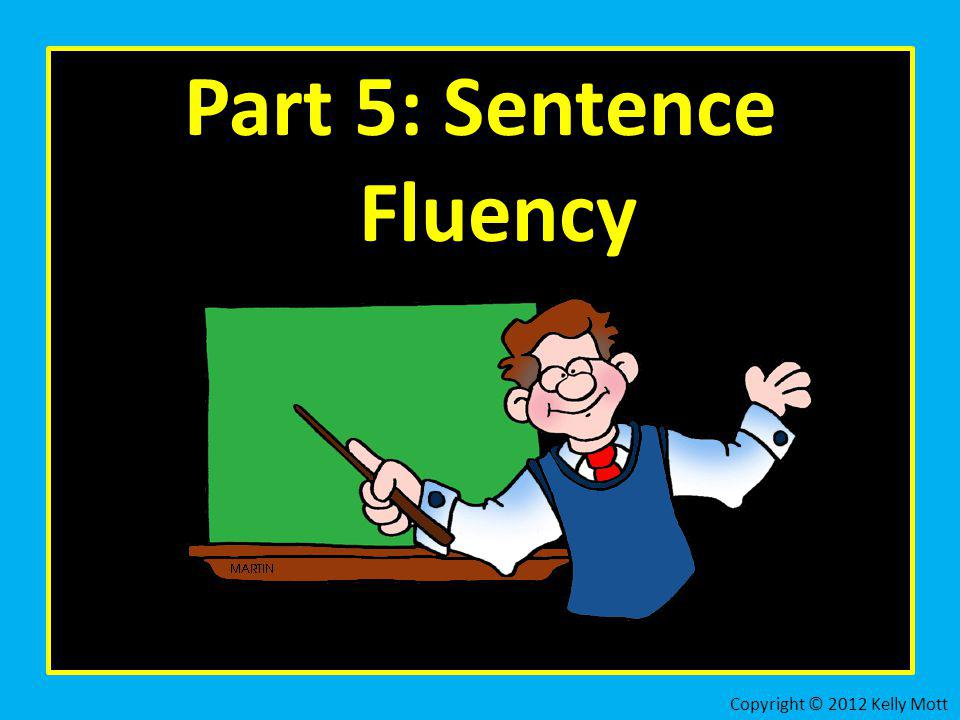 Part 5: Sentence Fluency
