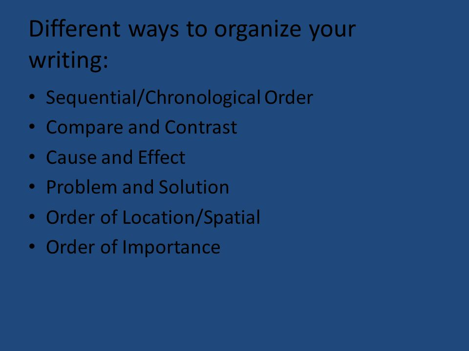 Different ways to organize your writing: