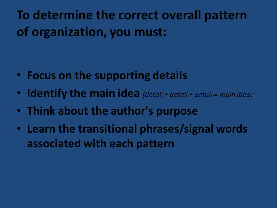 To determine the correct overall pattern of organization, you must:
