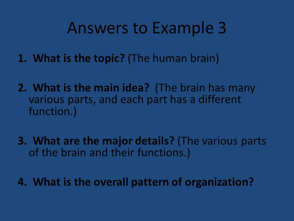 Answers to Example 3 1. What is the topic (The human brain)