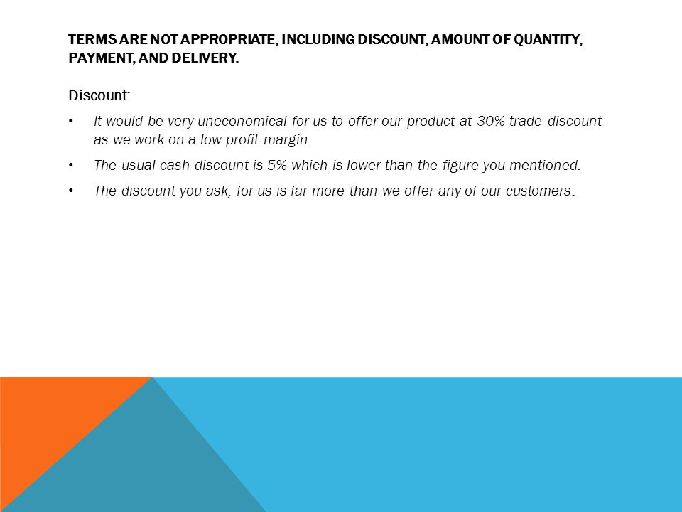 Terms are not appropriate, including discount, amount of quantity, payment, and delivery.