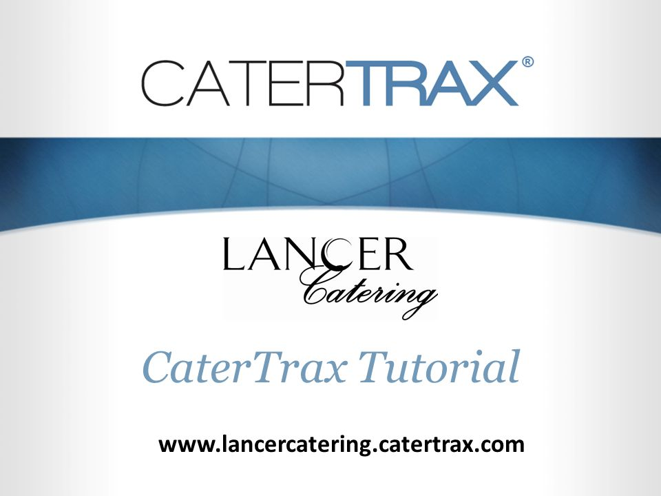 CaterTrax Tutorial www.lancercatering.catertrax.com
