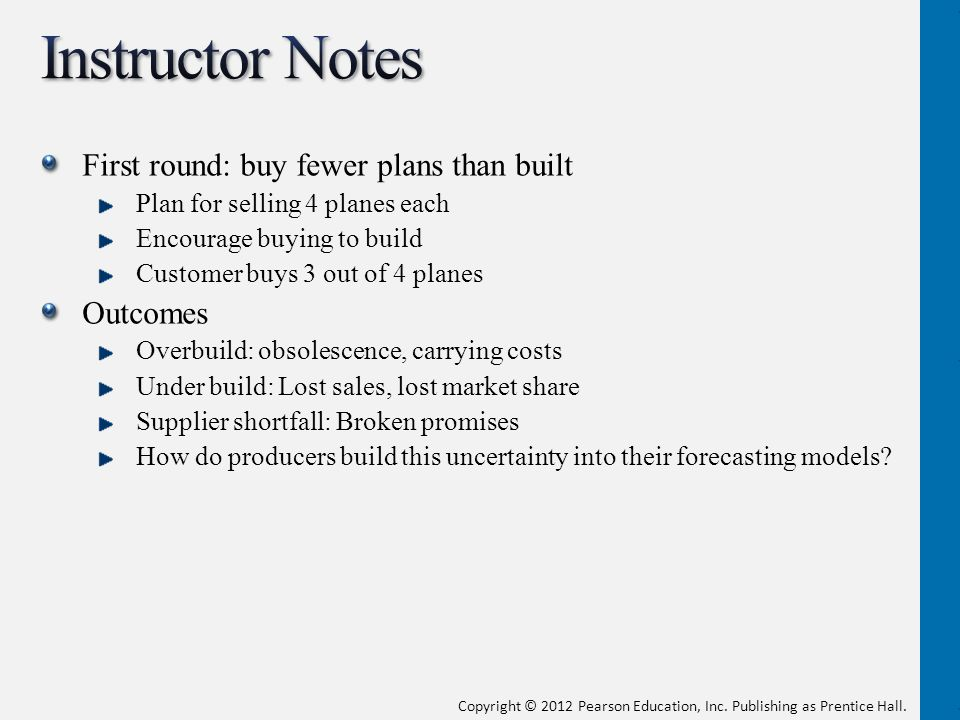 Instructor Notes First round: buy fewer plans than built Outcomes