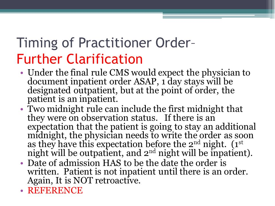 Timing of Practitioner Order– Further Clarification