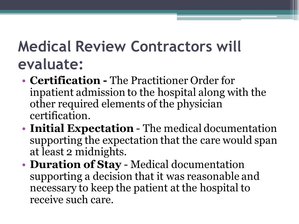 Medical Review Contractors will evaluate: