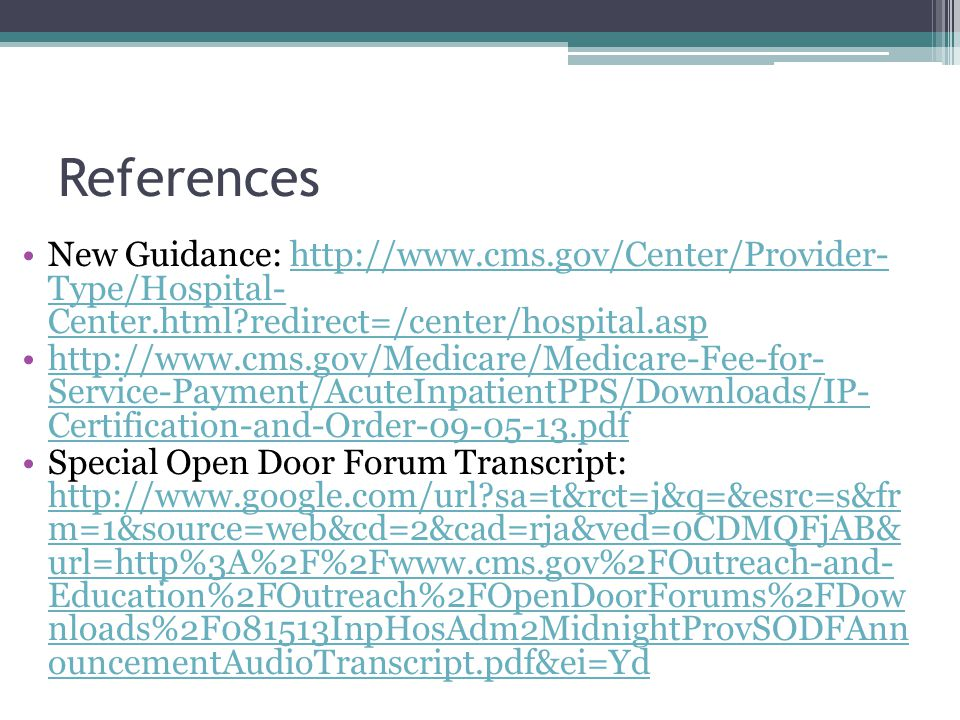 References New Guidance: http://www.cms.gov/Center/Provider- Type/Hospital- Center.html redirect=/center/hospital.asp.