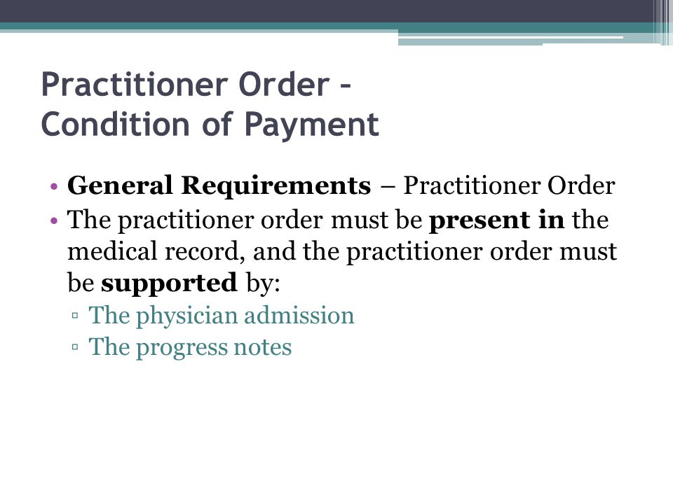 Practitioner Order – Condition of Payment