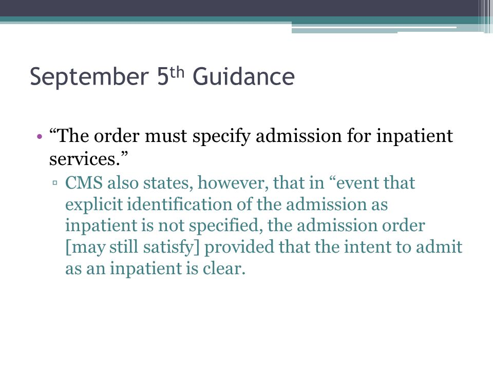 September 5th Guidance The order must specify admission for inpatient services.