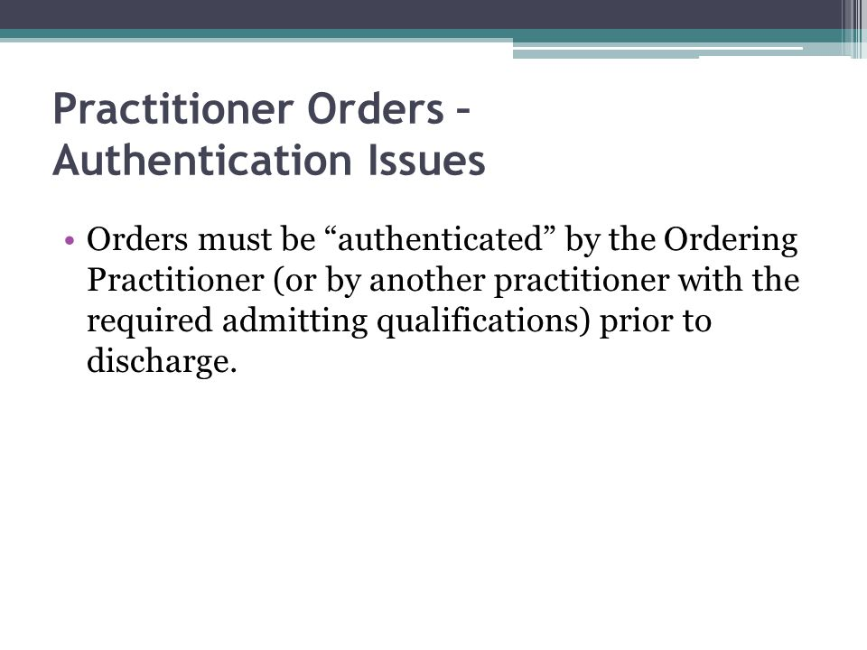 Practitioner Orders – Authentication Issues
