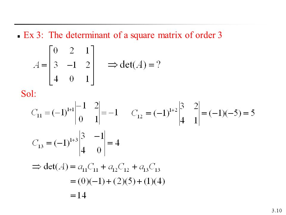 Ex 3: The determinant of a square matrix of order 3