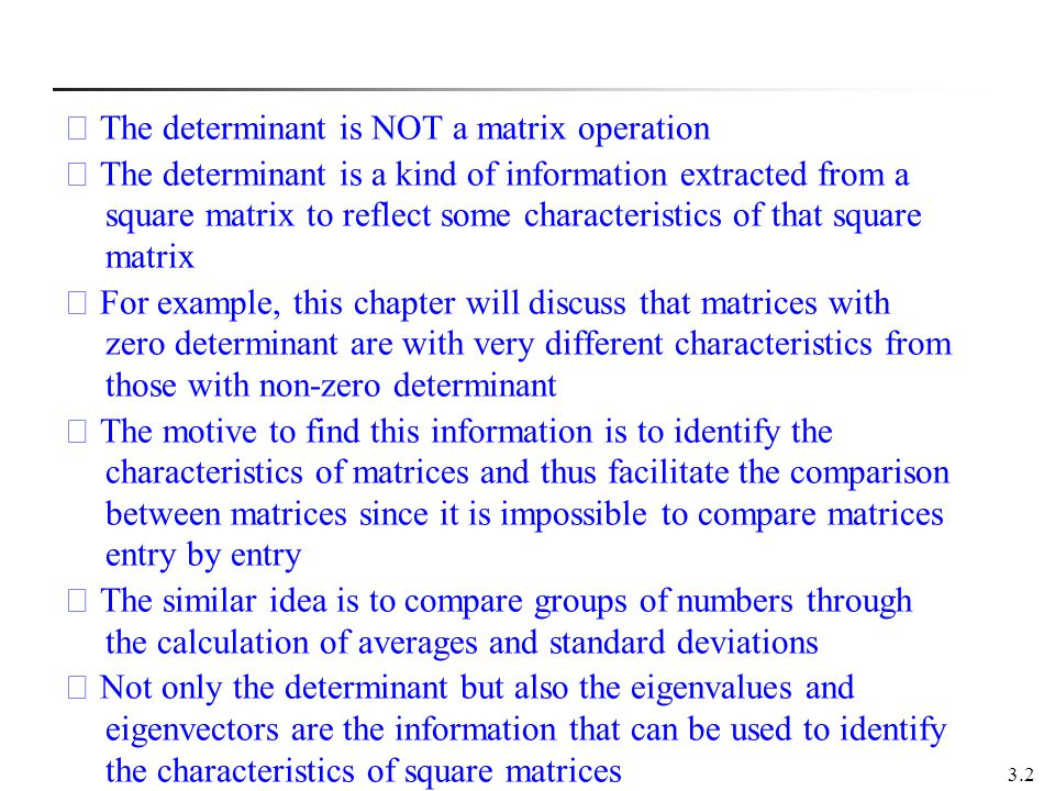 ※ The determinant is NOT a matrix operation