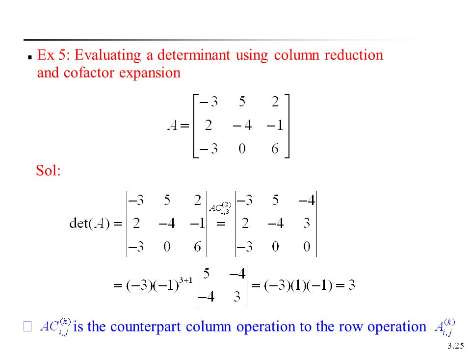Ex 5: Evaluating a determinant using column reduction and cofactor expansion