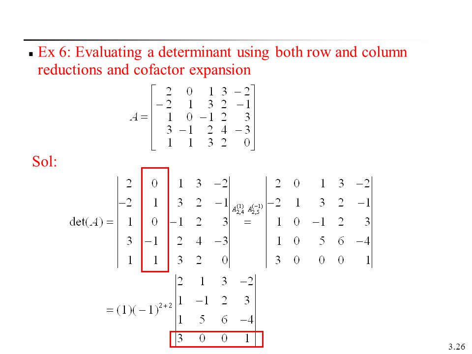 Ex 6: Evaluating a determinant using both row and column reductions and cofactor expansion