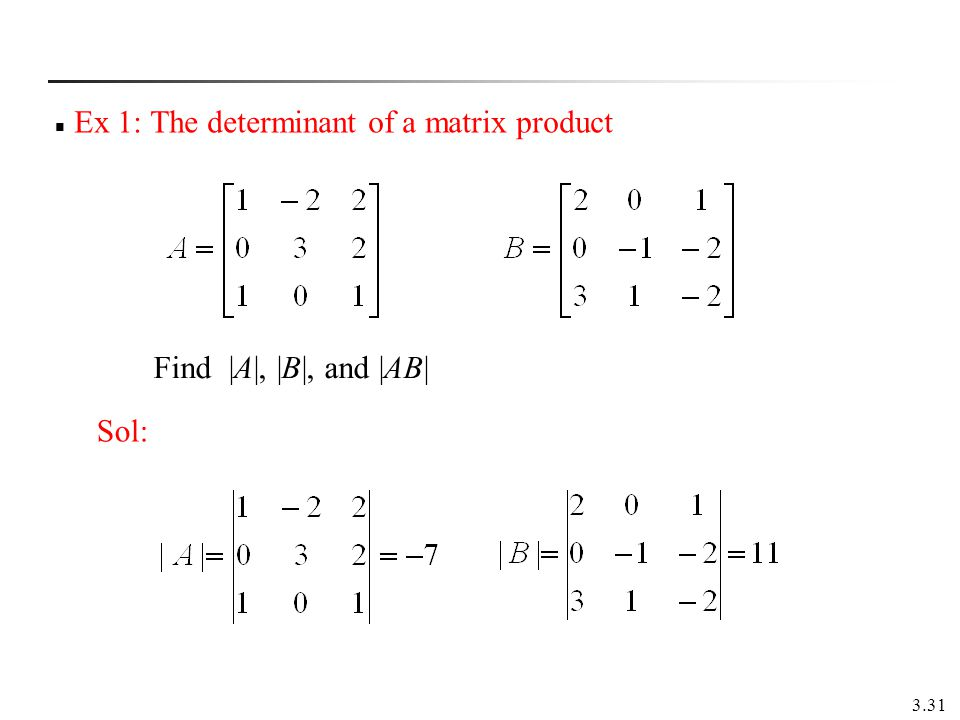 Ex 1: The determinant of a matrix product