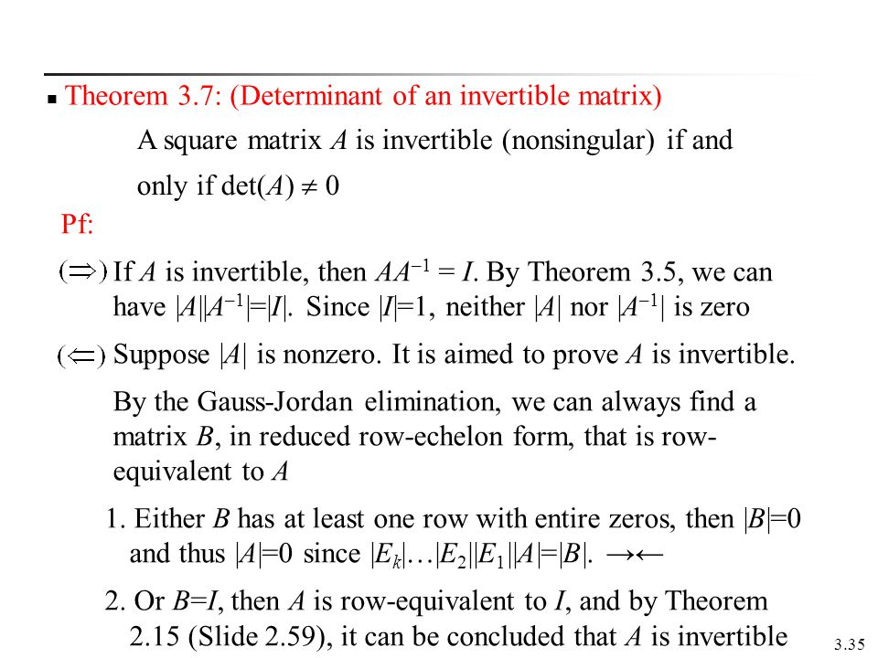 Theorem 3.7: (Determinant of an invertible matrix)