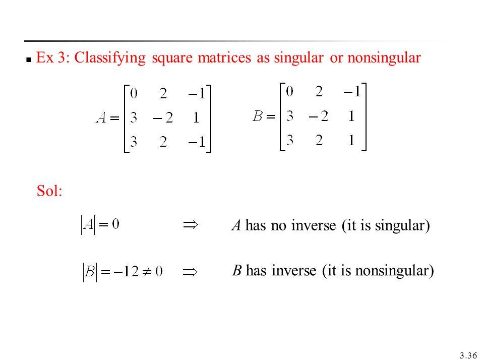 Ex 3: Classifying square matrices as singular or nonsingular
