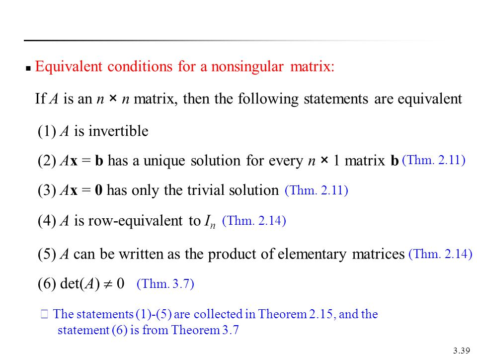 Equivalent conditions for a nonsingular matrix: