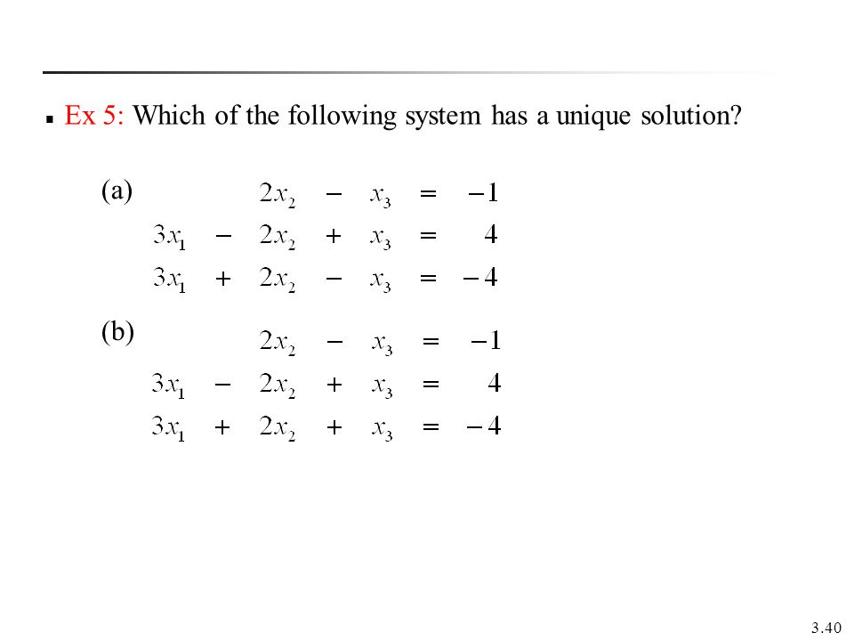 Ex 5: Which of the following system has a unique solution