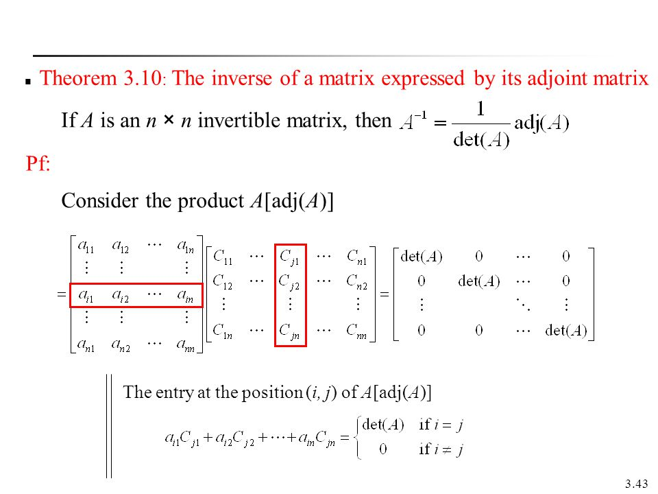 Theorem 3.10: The inverse of a matrix expressed by its adjoint matrix