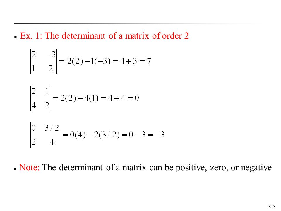 Ex. 1: The determinant of a matrix of order 2