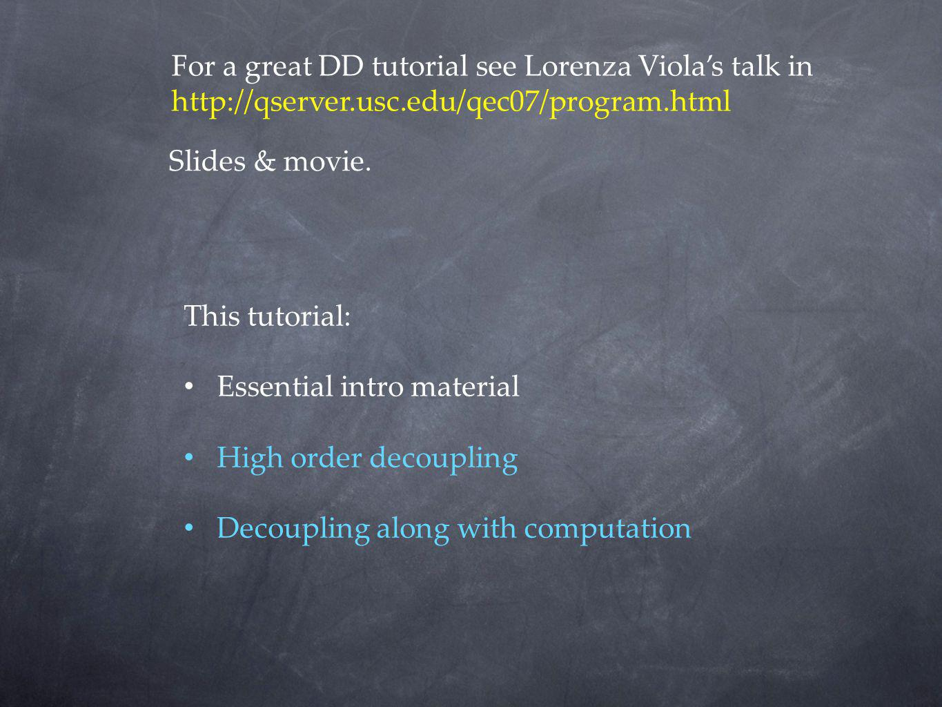 For a great DD tutorial see Lorenza Viola's talk in