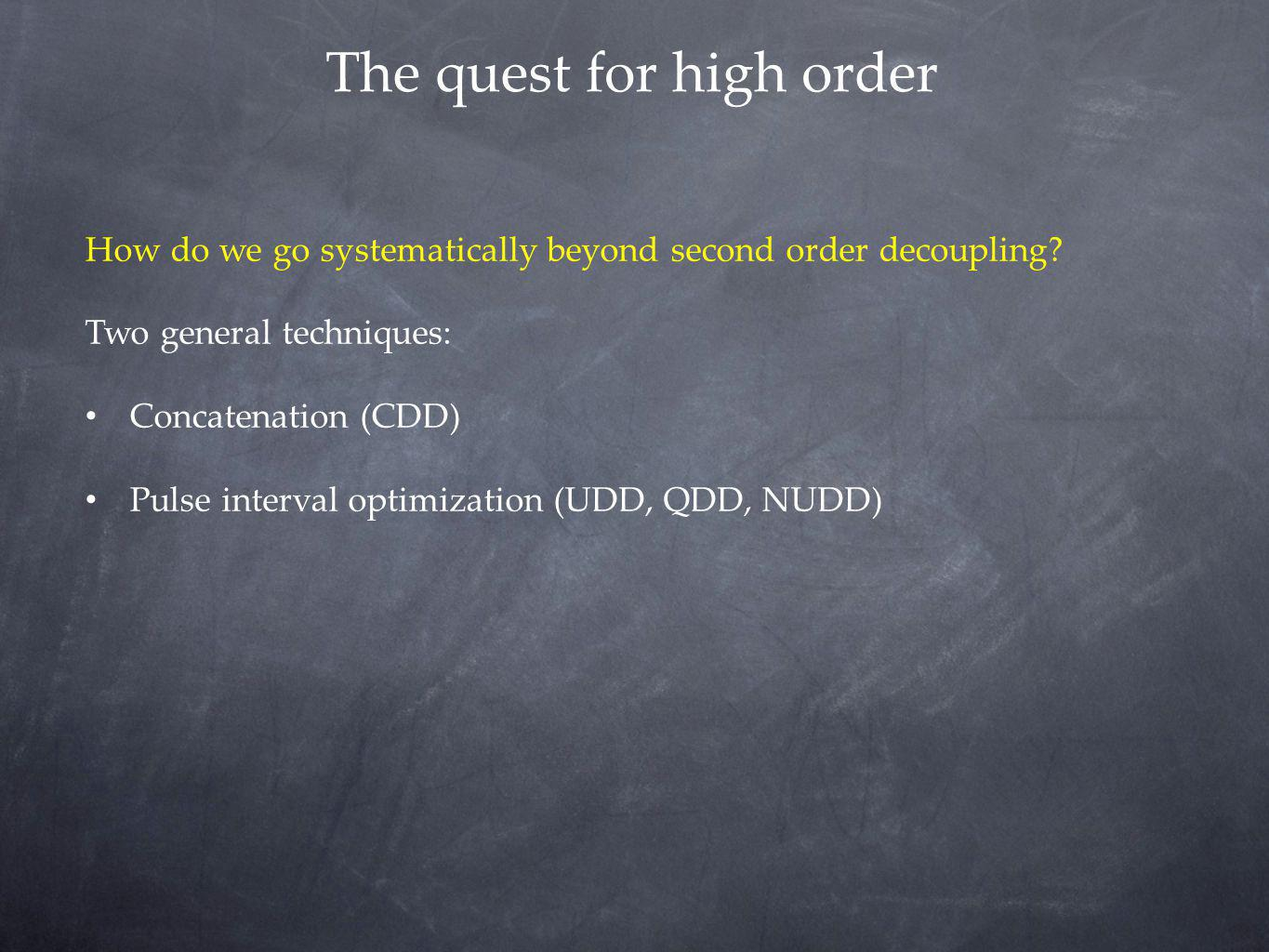 The quest for high order