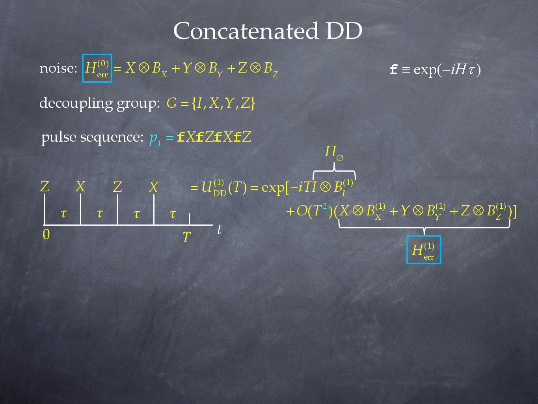 Concatenated DD 𝑇 𝜏 t