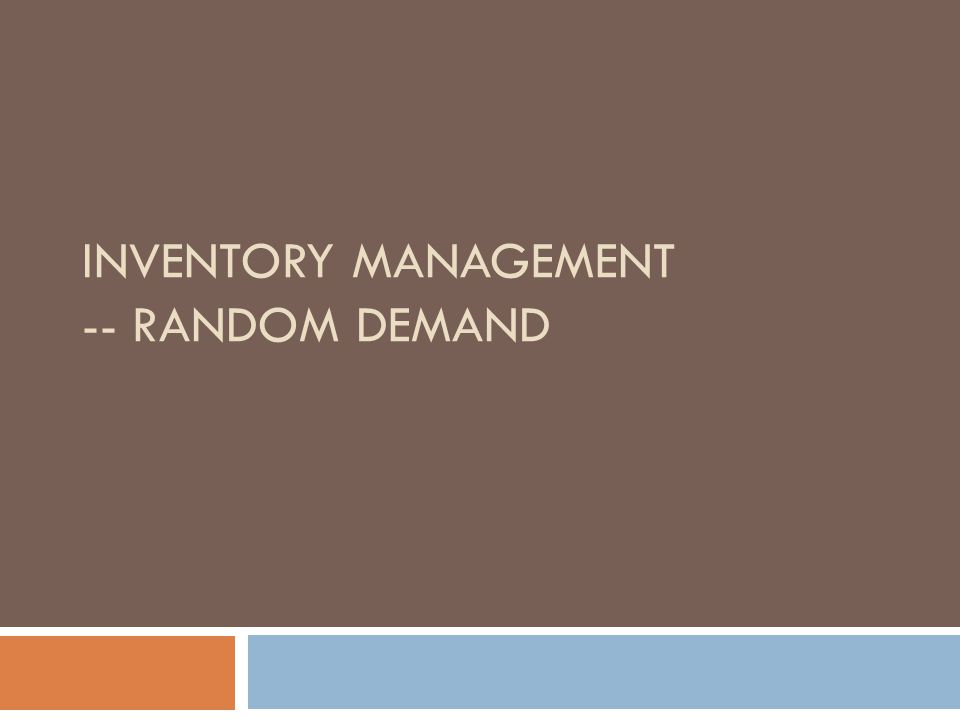 Inventory Management -- Random Demand