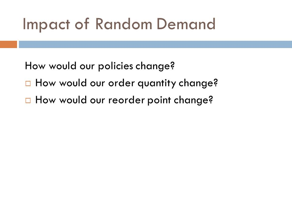 Impact of Random Demand