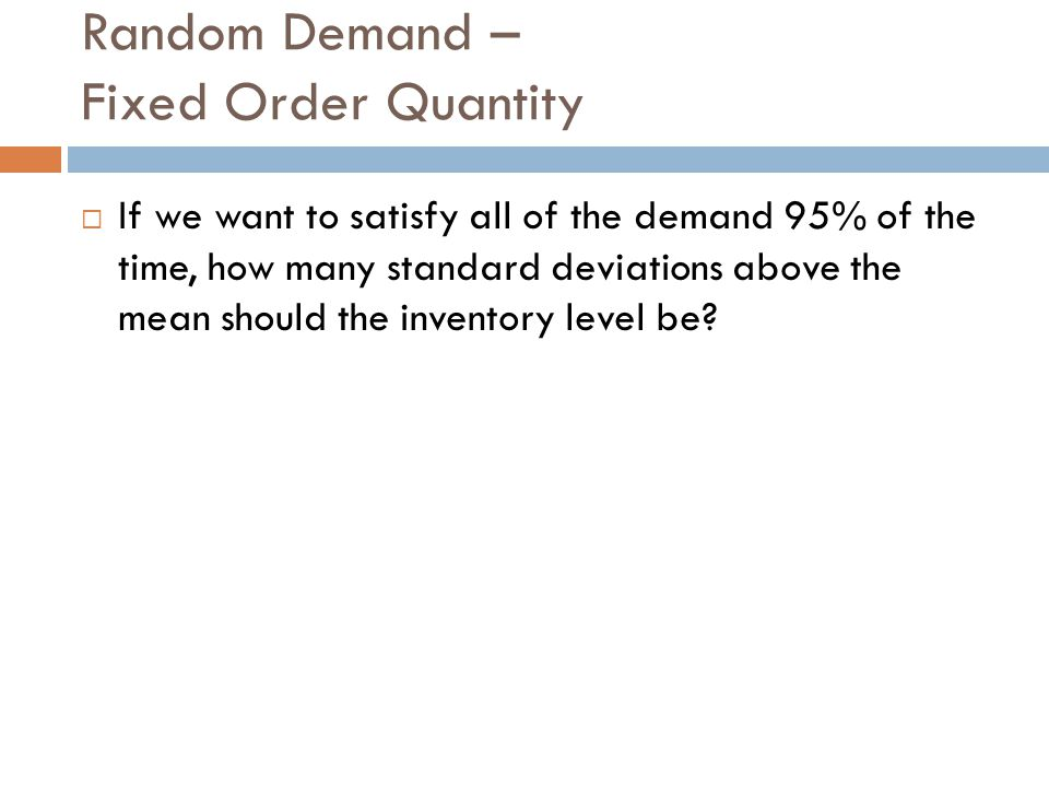 Random Demand – Fixed Order Quantity