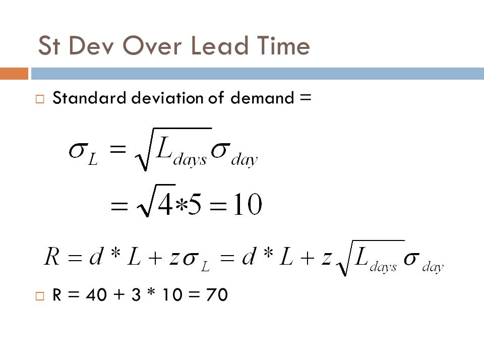 St Dev Over Lead Time Standard deviation of demand =