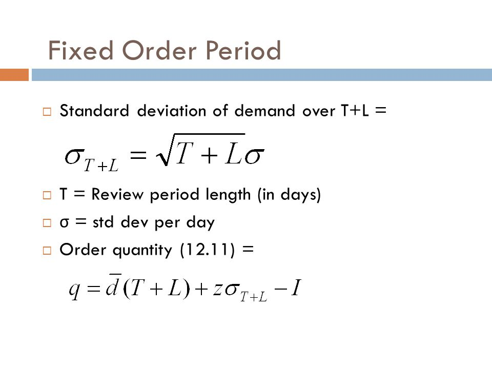Fixed Order Period Standard deviation of demand over T+L =