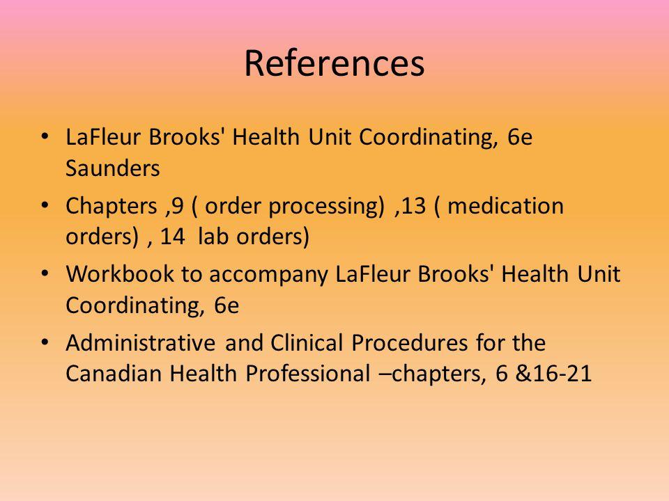 References LaFleur Brooks Health Unit Coordinating, 6e Saunders