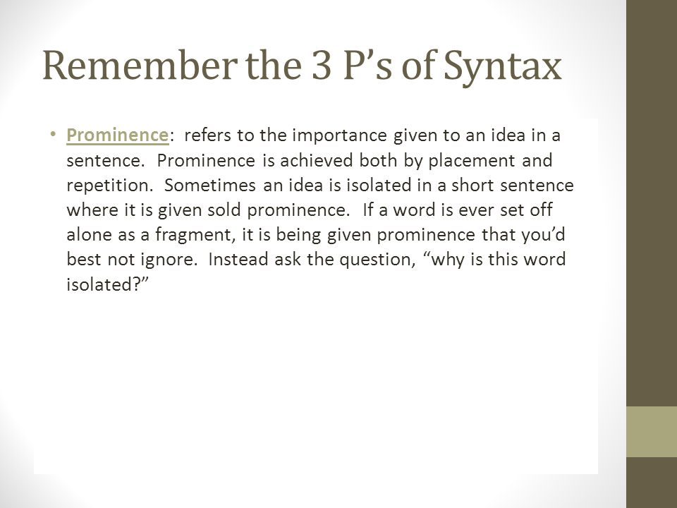 Remember the 3 P's of Syntax