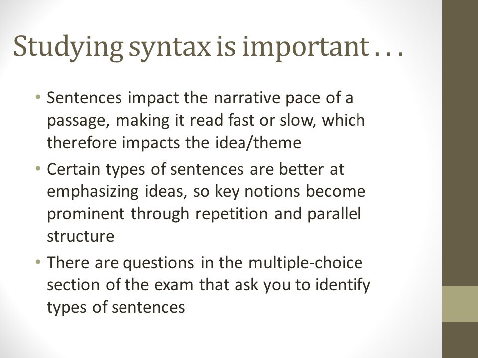 Studying syntax is important . . .