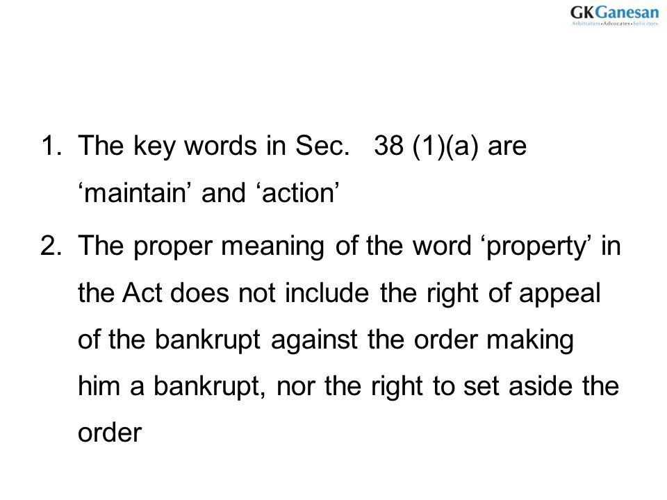 The key words in Sec. 38 (1)(a) are 'maintain' and 'action'