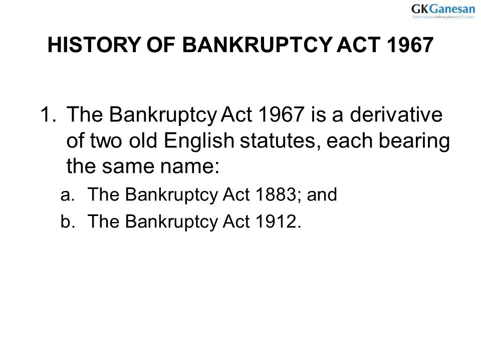 HISTORY OF BANKRUPTCY ACT 1967