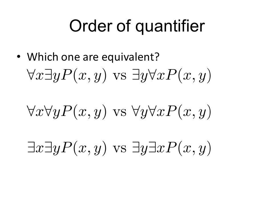 Order of quantifier Which one are equivalent