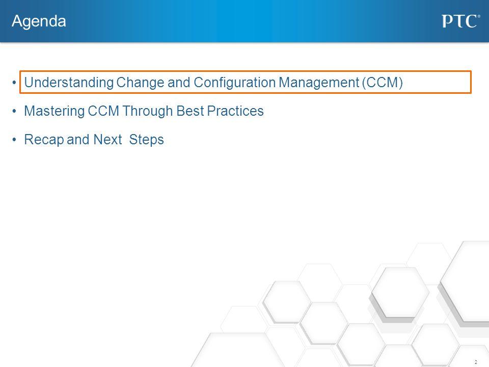 Agenda Understanding Change and Configuration Management (CCM)